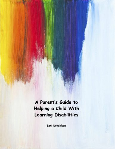 A Parents Guide to Helping Children with Learning Disabilities